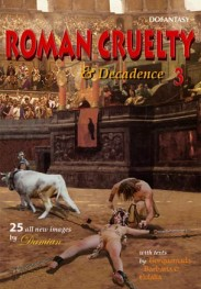 ROMAN CRUELTY & DECADENCE #3 by DAMIAN